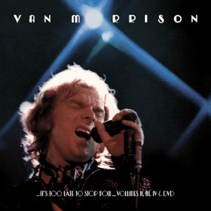 van-morrison-its-too-late-to-stop-now-vol-2-3-4-dvd